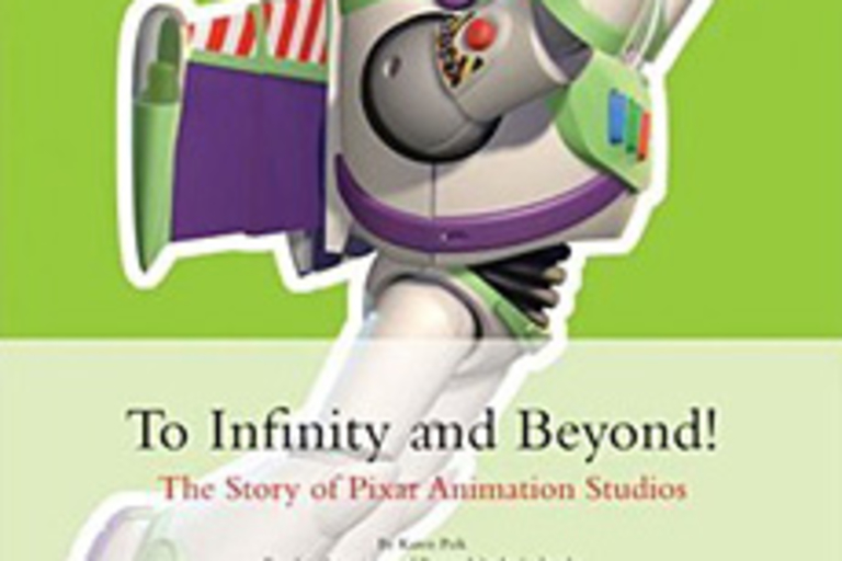 To Infinity and Beyond: The Story of Pixar Animation Studios