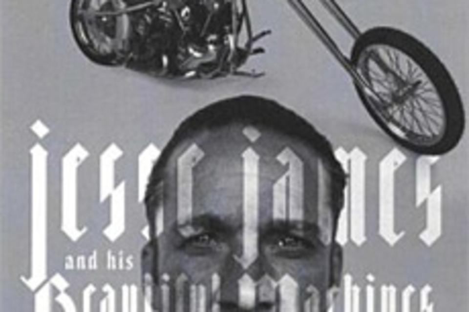 Jesse James & His Beautiful Machines