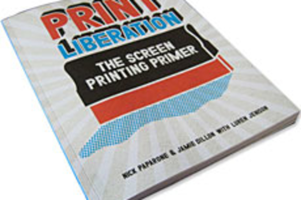 Print Liberation: The Screen Printing Primer