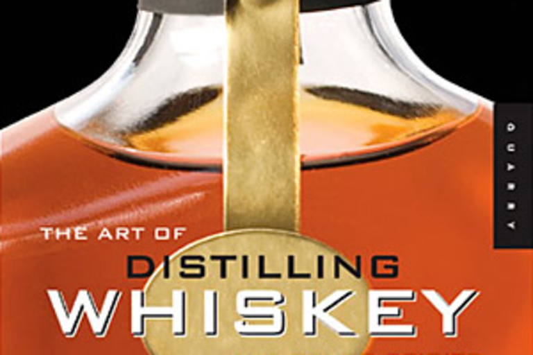 The Art of Distilling Whiskey & Other Spirits