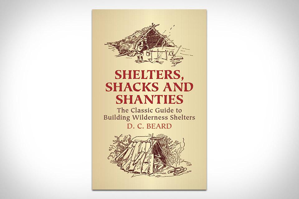 Shelters, Shacks, & Shanties